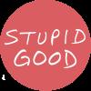 Stupid-Good