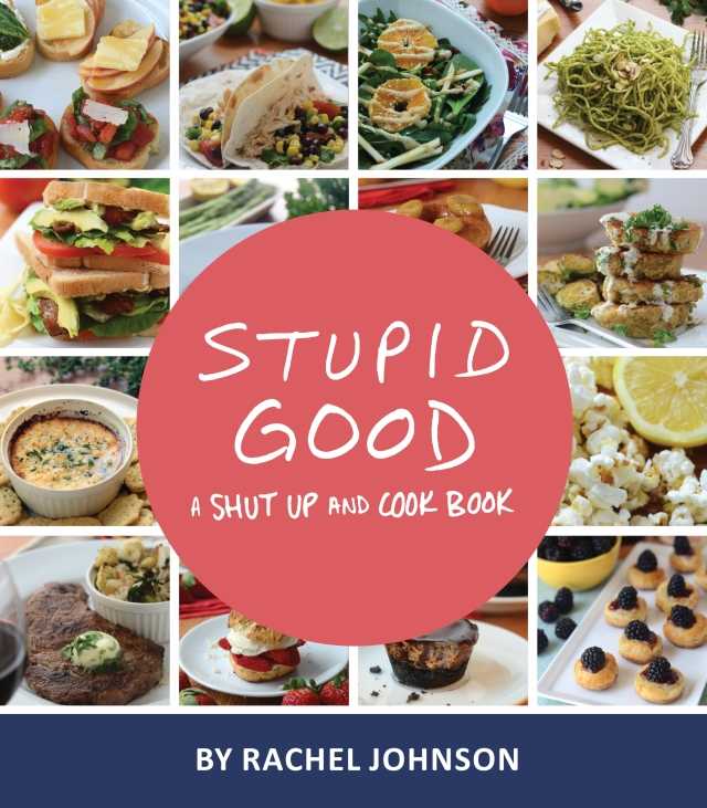 Stupid Good- A Shut Up and Cook Book_FINAL